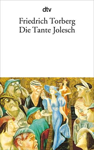 9783423012669: Die Tante Jolesch oder Der Untergang des Abendlandes in Anekdoten.