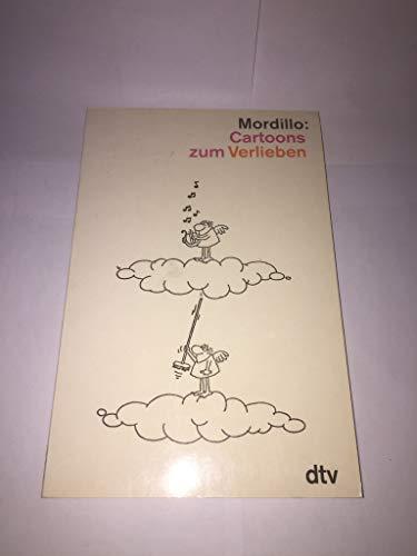 Cartoons zum Verlieben: Mordillo, Guillermo: