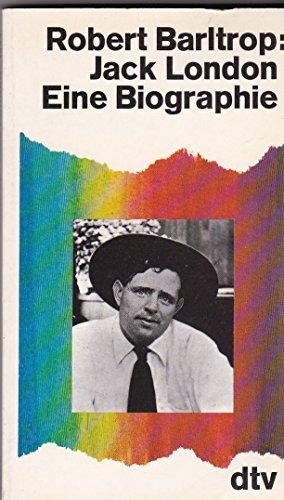 Jack London. Eine Biographie.: Barltrop, Robert: