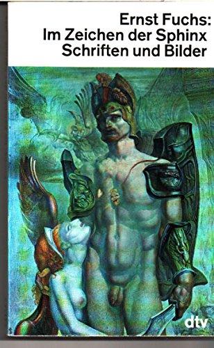 Im Zeichen der Sphinx. Schriften und Bilder - mit signierten Foto: Fuchs, Ernst