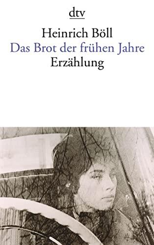 9783423013741: Das Brot der fruhen Jahre (German Edition)