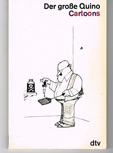 Der große Quino. Gedankenstriche eines scharfsichtigen Cartoonisten.: Quino (Joaquin Lavado)