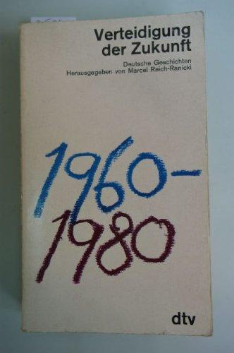 9783423015301: Verteidigung der Zukunft. Deutsche Geschichten 1960-1980