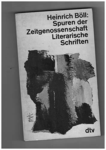 Spuren der Zeitgenossenschaft. Literarische Schriften.: Heinrich Böll