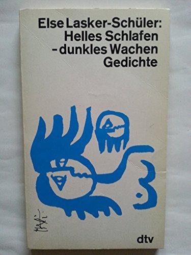 Helles Schlafen, dunkles Wachen : Gedichte Else Lasker-Schüler. Ausgew. von Friedhelm Kemp / dtv , 1616 - Lasker-Schüler, Else und Friedhelm [Herausgeber] Kemp