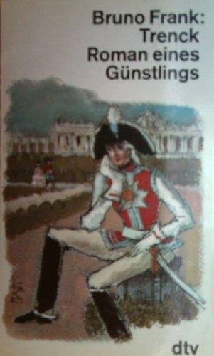 9783423016629: Trenck: Roman eines Günstlings (German Edition)