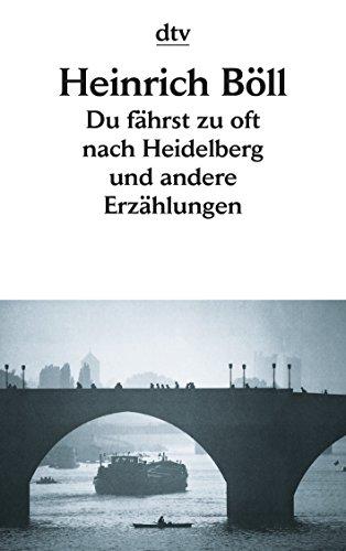 9783423017251: Du fährst zu oft nach Heidelberg und andere Erzählungen