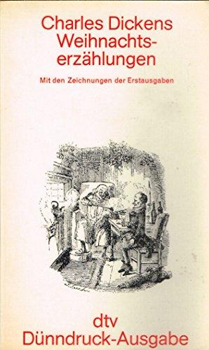 Weihnachtserzählungen. Mit den Illustrationen der Erstausgaben.: Dickens, Charles
