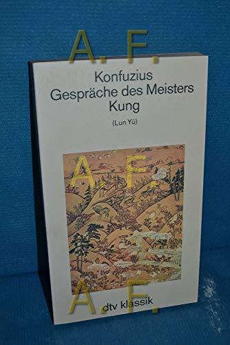 9783423021654: Gespräche des Meisters Kung (Lu Yün). Mit der Biographie des Meiters Kung aus den 'Historischen Aufzeichnungen