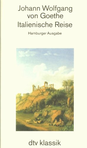 Italienische Reise. Hamburger Ausgabe.: Johann Wolfgang von