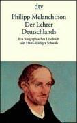 Der Lehrer Deutschlands.: Melanchthon, Philipp; Schwab,