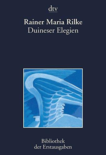 Duineser Elegien: Leipzig 1923 (Taschenbuch) von Joseph Kiermeier-Debre (Herausgeber), Rainer Maria Rilke (Autor)