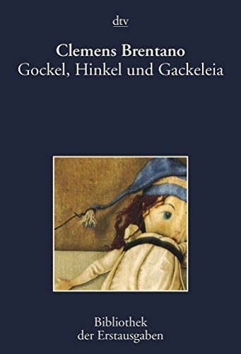 Gockel, Hinkel und Gackeleia. Ein Märchen. Frankfurt 1838. - Brentano, Clemens; Kiermeier-Debre, Joseph