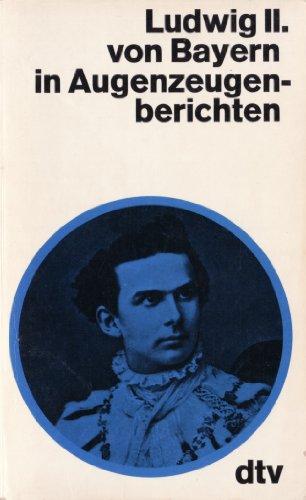 9783423027038: Ludwig II. von Bayern in Augenzeugenberichten (DTV)