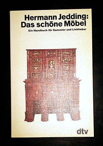 Das schöne Möbel im Lauf der Jahrhunderte. Ein Handbuch für Sammler und Liebhaber. - Jedding, Hermann