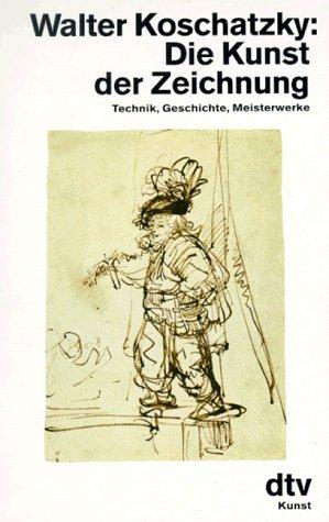 9783423028677: Die Kunst der Zeichnung: Technik, Geschichte, Meisterwerke (DTV Kunst) (German Edition)
