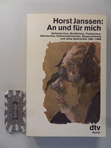 An und für mich: Selbstisches, Briefliches, Poetisches,: Janssen, Horst