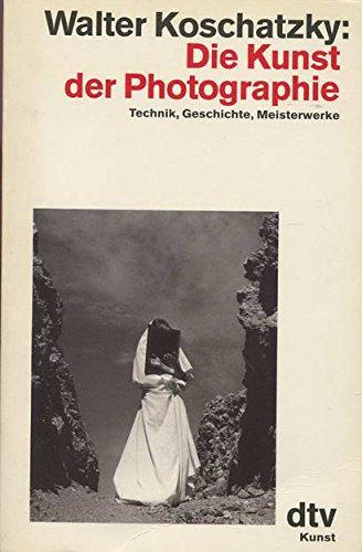 9783423028981: Die Kunst der Photographie. Technik, Geschichte, Meisterwerke
