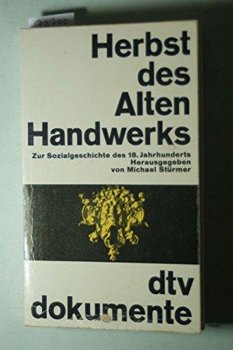 9783423029148: Herbst des alten Handwerks: Quellen zur Sozialgeschichte d. 18. Jh (DTV Dokumente) (German Edition)