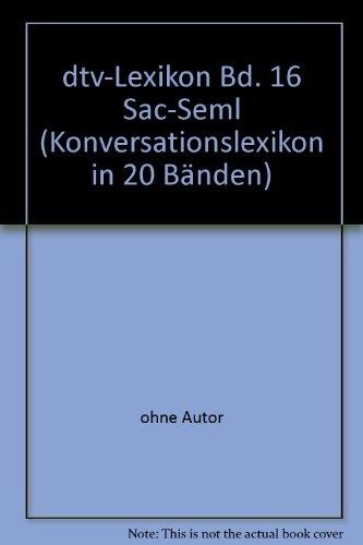 dtv-Lexikon Bd. 16 Sac-Seml (Konversationslexikon in 20: ohne Autor