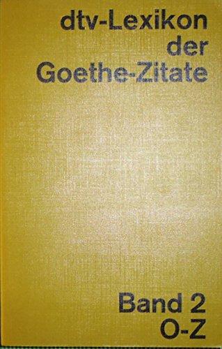9783423030908: dtv-Lexikon der Goethe-Zitate. - Muenchen Bd. 2., 0 - Z : Anhang. Deutscher Taschenbuch-Verla. dtv; 3090