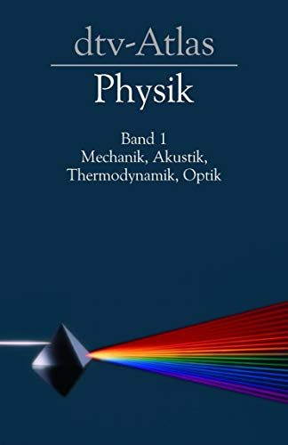 9783423032261: dtv-Atlas Physik, Band 1. Mechanik, Akustik, Thermodynamik, Optik.