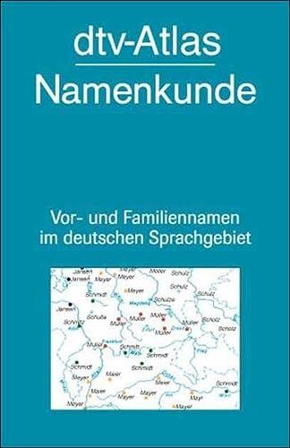 9783423032346: DTV-Atlas Namenkunde: Vor- und Familiennamen im deutschen Sprachgebiet (German Edition)