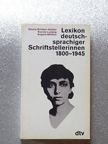 Lexikon deutschsprachiger Schriftstellerinnen 1800-1945. - BRINKER-GABLER, GISELA, KAROLA LUDWIG und ANGELA WÖFFEN