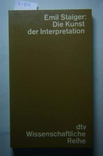 Die Kunst der Interpretation. Studien zur deutschen: Staiger, Emil:
