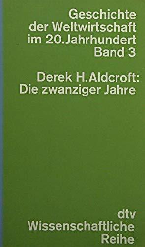 9783423041232: Die zwanziger Jahre: Von Versailles zur Wall Street, 1919-1929 (Geschichte der Weltwirtschaft im 20. Jahrhundert ; Bd. 3) (German Edition)