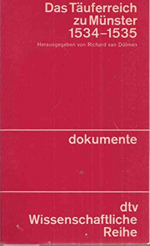 9783423041508: Das Täuferreich zu Münster, 1534-1535: Berichte u. Dokumente (DTV wissenschaftliche Reihe) (German Edition)