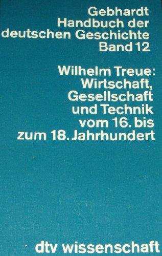 9783423042123: Wirtschaft, Gesellschaft und Technik in Deutschland vom 16. bis zum 18. Jahrhundert, Bd 12