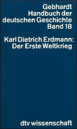 Der Erste Weltkrieg: Erdmann, Karl Dietrich