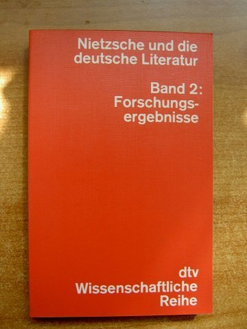 Nietzsche und die deutsche Literatur II. Forschungsergebnisse.: Nietzsche, Friedrich