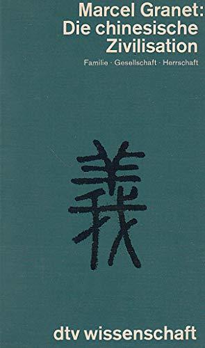 9783423043618: Die chinesische Zivilisation. Familie. Gesellschaft. Herrschaft. Von den Anfängen bis zur Kaiserzeit