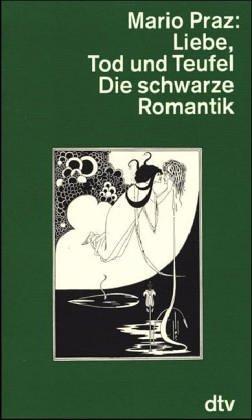 9783423043755: Liebe, Tod und Teufel. Die schwarze Romantik