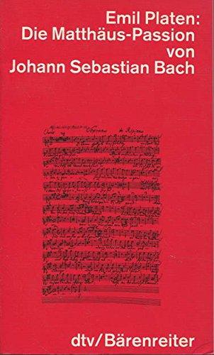 9783423045452: Die Matthäus-Passion von Johann Sebastian Bach: Entstehung, Werkbeschreibung, Rezeption (German Edition)