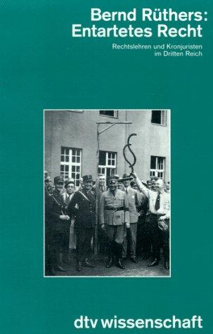 9783423046305: Entartetes Recht. Rechtslehren und Kronjuristen im Dritten Reich