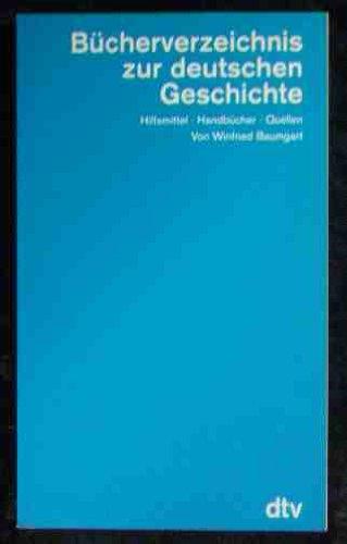 9783423046336: Bücherverzeichnis zur deutschen Geschichte (3595 730). Hilfsmittel, Handbücher, Quellen.