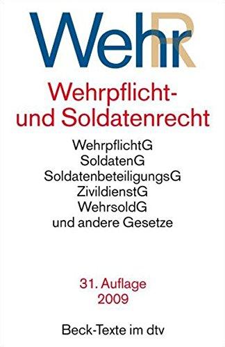 9783423050128: Wehrpflicht- und Soldatenrecht: Wehrpflichtgesetz, Kriegsdienstverweigerungsgesetz, Kriegsdienstverweigerungsverordnung, Zivildienstgesetz, ... (Beck-Texte im dtv) (German Edition)