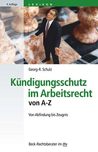 9783423050708: Kündigungsschutz im Arbeitsrecht von A - Z: Von Abfindung bis Zeugnis