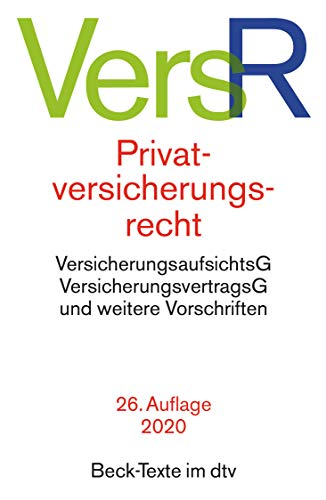 Privatversicherungsrecht: Versicherungsaufsichtsgesetz, Versicherungsvertragsgesetz, Einfu?hrungsgesetz zum VVG, Pflichtversicherungsgesetz,: Germany