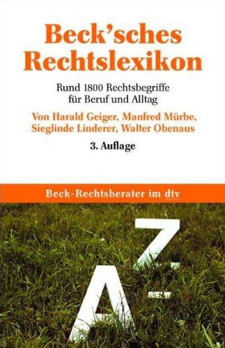 Becksches Rechtslexikon: Rund 1.800 Rechtsbegriffe für Beruf: Geiger, Harald; Mürbe,