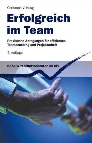 Erfolgreich im Team: Praxisnahe Anregungen für effizientes: Haug, Christoph V.,