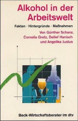 9783423058797: Alkohol in der Arbeitswelt. Fakten, Hintergründe, Maßnahmen.