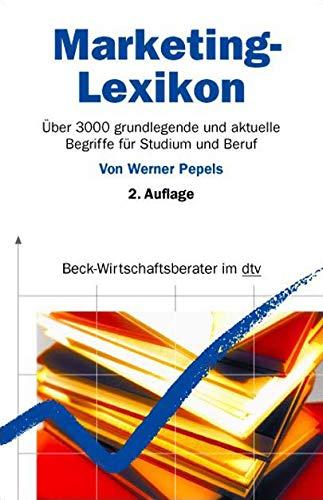 9783423058841: Marketing-Lexikon: Über 2500 grundlegende und aktuelle Begriffe für Studium und Beruf