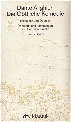9783423059169: Die Göttliche Komödie. Italienisch und Deutsch. Übersetzt und kommentiert von Hermann Gmelin (vollständige Ausgabe, Text und Kommentar, fotomechanischer Nachdruck), 6 Bde.