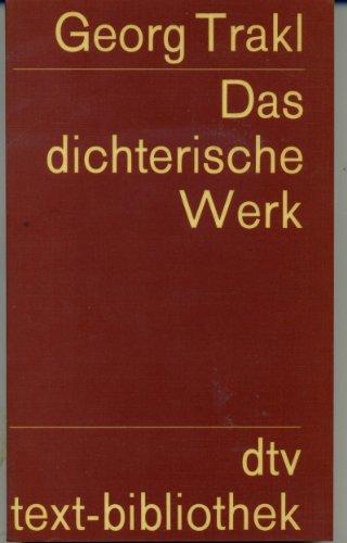 9783423060011: Georg Trakl: Das dichterische Werk. Auf Grund der historisch-kritischen Ausgabe von Walther Killy und Hans Szklenar.