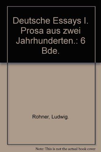 Deutsche Essays I. Prosa aus zwei Jahrhunderten.: Rohner, Ludwig.