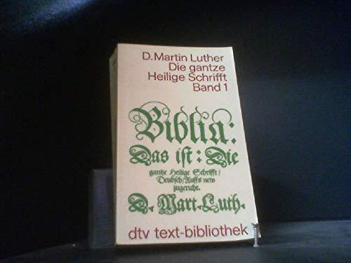 Biblia: Das Ist, Die Gantze Heilige Schrifft: Martin Luther